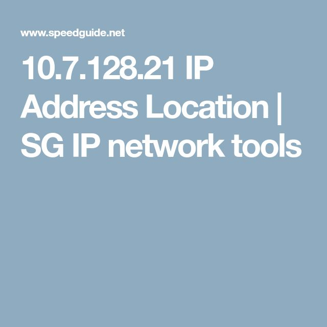 10.7.128.21 IP Address Location | SG IP network tools