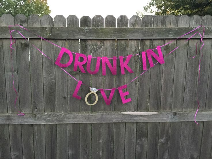 DRUNK IN LOVE Banner / Bachelorette Banner / Bridal Shower / Wedding / Beyonce Saying / Love Sign // Custom colors available! by PaperQueenz on Etsy https://www.etsy.com/listing/255575576/drunk-in-love-banner-bachelorette-banner