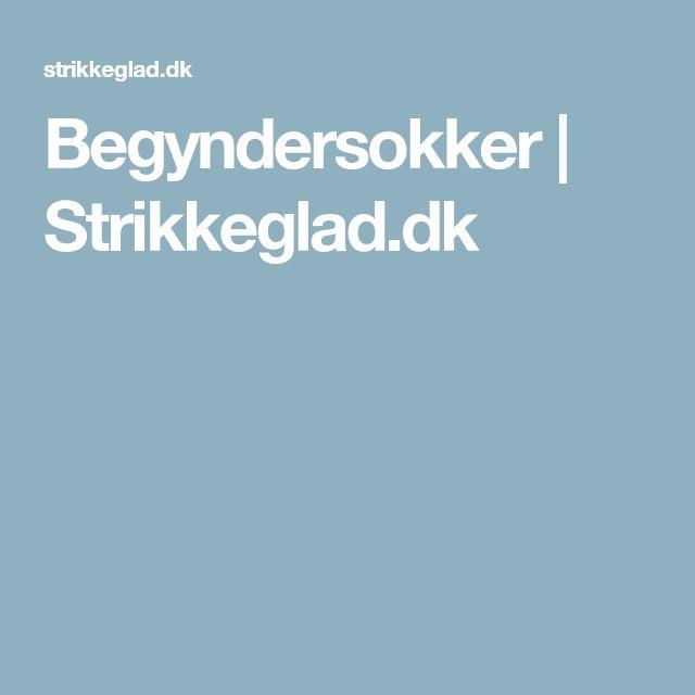 Begyndersokker   Strikkeglad.dk