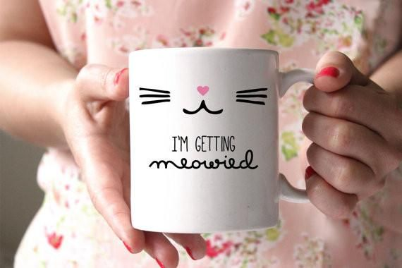 "Such a cute way to announce your engagement with this fun mug! ""I'm Getting Meowied"".Perfect for a cat lover or any bride to be!All of our mugs are:- Dishwasher"