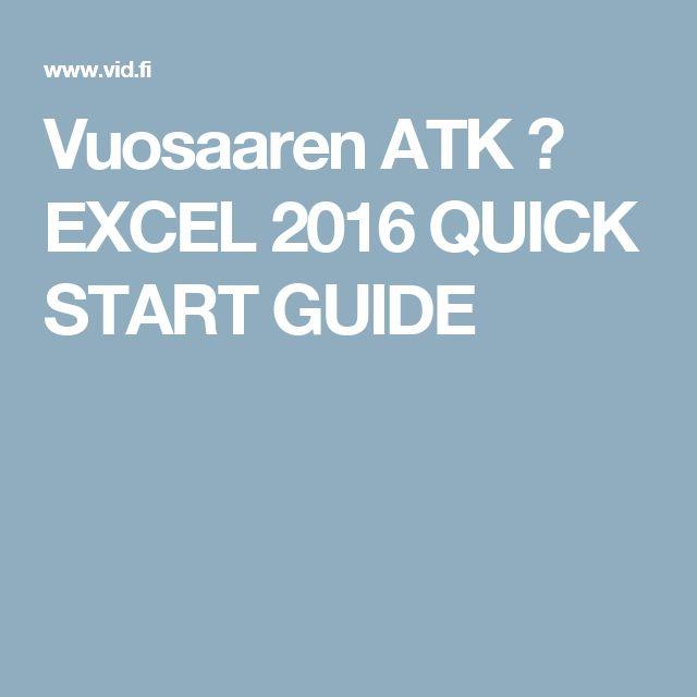 Vuosaaren ATK ➟ EXCEL 2016 QUICK START GUIDE