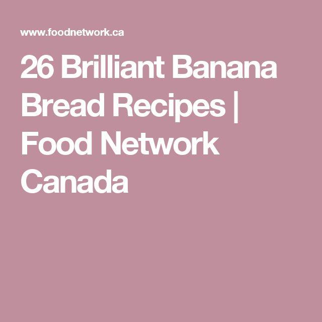 26 Brilliant Banana Bread Recipes | Food Network Canada