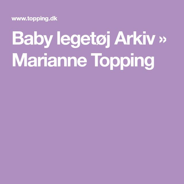 Baby legetøj Arkiv » Marianne Topping