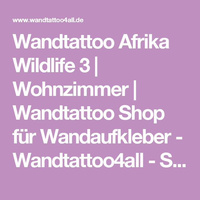 Perfect Wandtattoo Afrika Wildlife Wohnzimmer Wandtattoo Shop f r Wandaufkleber Wandtattooall Style your