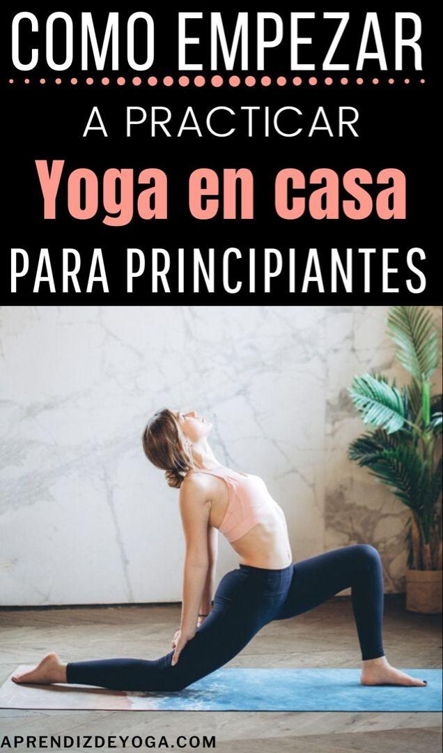 Yoga Para Principiantes Guía Para Hacer Yoga En Casa Aprendiz De Yoga Yoga Principiantes Hacer Yoga En Casa Hacer Yoga