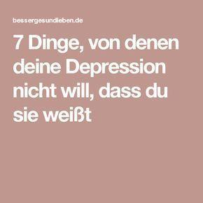 7 Dinge, von denen deine Depression nicht will, dass du sie weißt