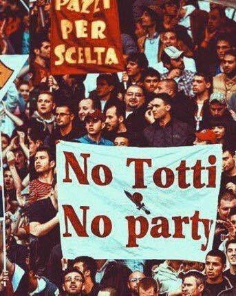 No Totti No Party..