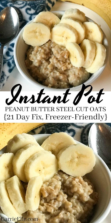 21 Day Fix Instant Pot Peanut Butter Steel Cut Oats | Make-Ahead | Freezer-Frien…