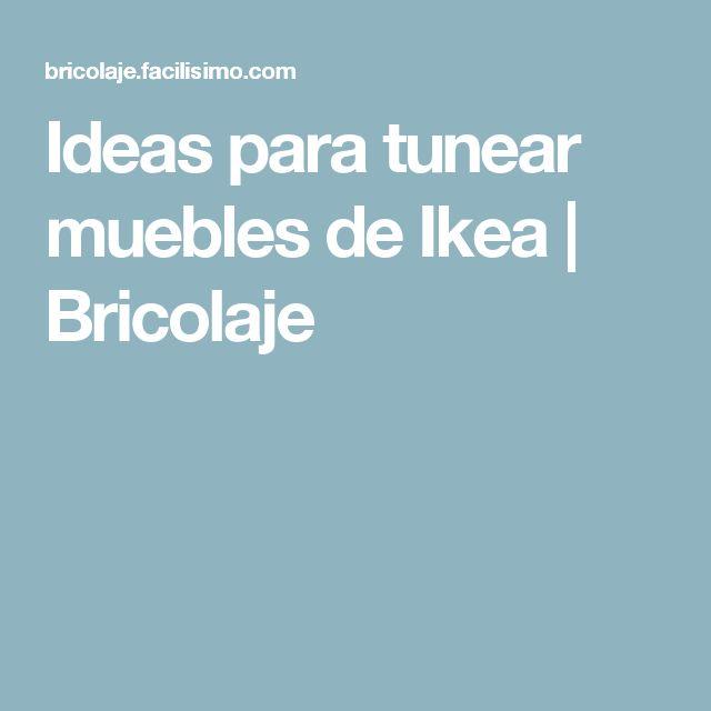 Ideas para tunear muebles de Ikea | Bricolaje