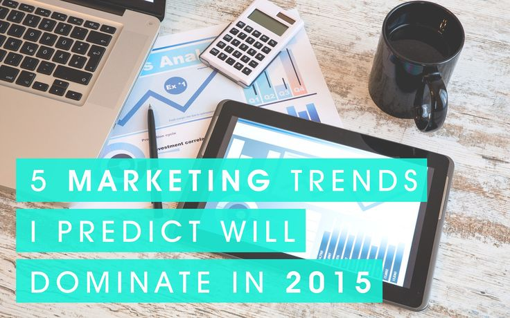 5 Marketing Trends I Predict Will Dominate in 2015 | Blog | Oraco Marketing