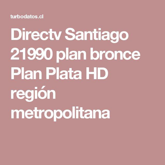 Directv Santiago 21990 plan bronce Plan Plata HD región metropolitana