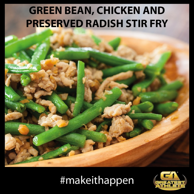 GREEN BEAN, CHICKEN AND PRESERVED RADISH STIR FRY   Greatest Athlete - Register at www.greatestathle... #makeithappen #greatestathleteau#fitness #exercise #wellbeing#inspiration #adventurechallenge#obstaclerace #crossfit #challenge#sport #health #fitspiration #fitspo#workout #Sydney #Melbourne #Canberra #Brisbane #Adelaide #Perth