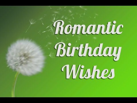 Ultimate List Of Romantic Wishes For Birthday Occasions