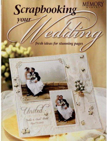 Memory Makers Scrapbooking Your Wedding