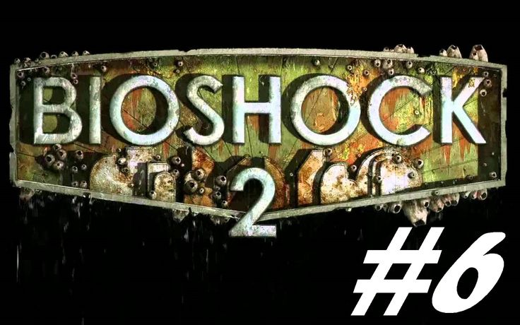 BioShock 2 - I know this area! [Part 6]