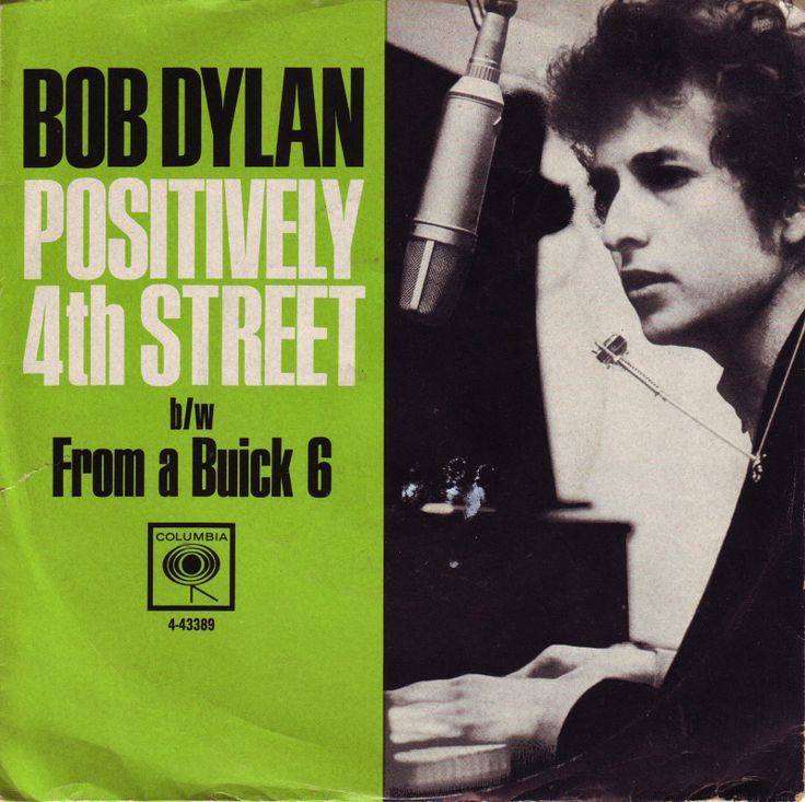 Bob Dylan - Single - Positively 4 th street - From a Buick 6 - September 1965