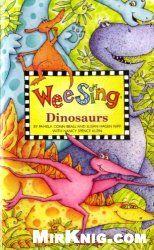Wee Sing. Dinosaurs (Аudiobook) http://mirknig.com/audioknigi/audioknigi_yazyki/1181617384-wee-sing-dinosaurs-audiokniga.html Книга с песнями и стихами о динозаврах. Лексика, тексты, ноты + CD ( 49 треков). Серия книг с играми, песнями, стихами, речевками, считалочками на английском языке с CD-приложением из серии Wee Sing предназначена для учителей, воспитателей, родителей. В ней предложены игры (музыкальные и немузыкальные) на английском языке для детей 3-8 лет