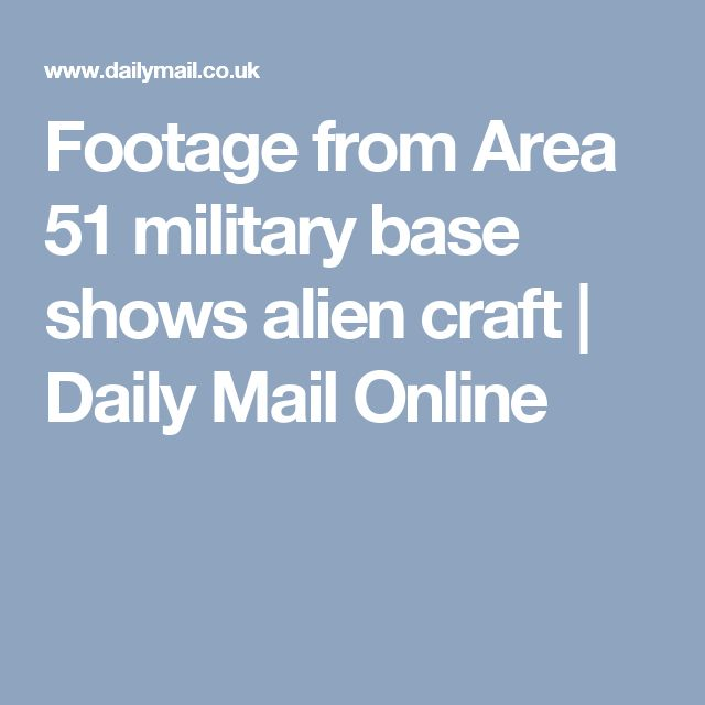 Daily Mail Online: 25+ Best Ideas About Area 51 On Pinterest
