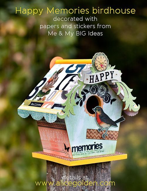 Birdhouse covered with me & my BIG ideas paper & embellishments...designed by Alice Golden