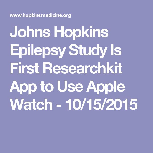 Johns Hopkins Epilepsy Study Is First Researchkit App to Use Apple Watch - 10/15/2015