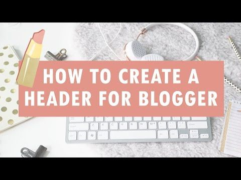 Love Your Blog: How To Create a Custom Header for Blogger | Wonder Forest: Design Your Life.
