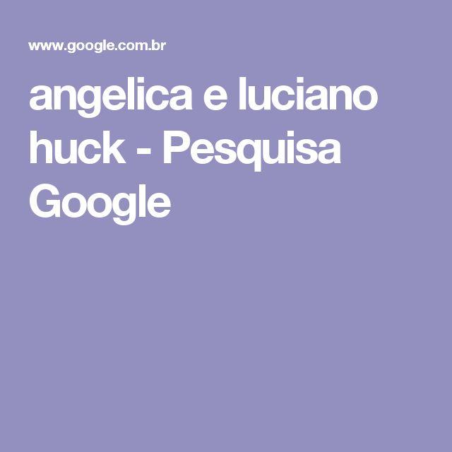 angelica e luciano huck - Pesquisa Google