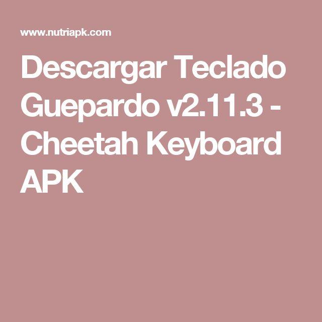 Descargar Teclado Guepardo v2.11.3- Cheetah Keyboard APK