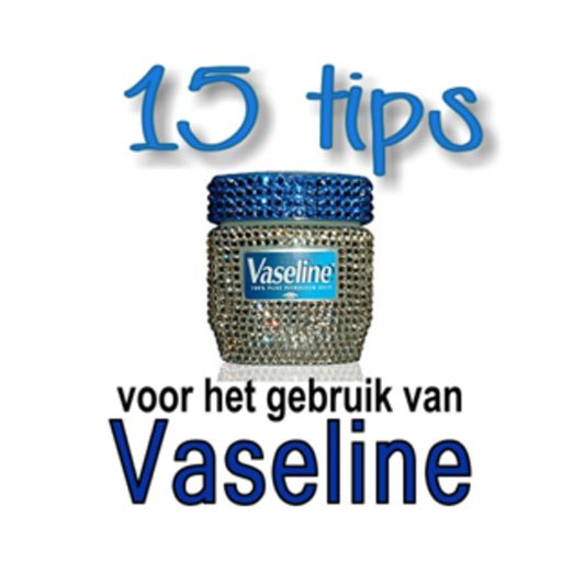 Je zult versteld staan waar je een potje doodeenvoudige Vaseline allemaal voor…