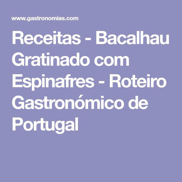 Receitas - Bacalhau Gratinado com Espinafres - Roteiro Gastronómico de Portugal