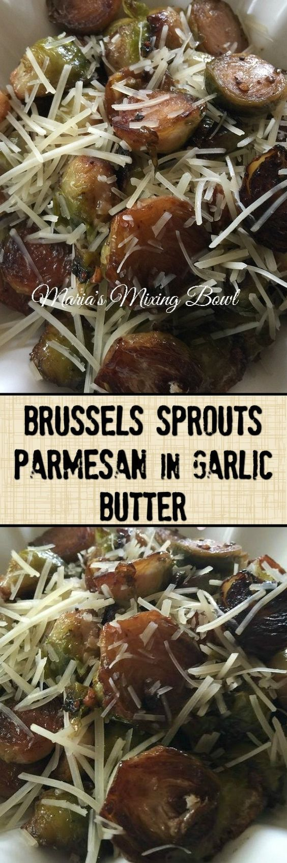 Brussels Sprouts Parmesan in Garlic Butter - Brussels Sprouts with much flavor! The garlic butter sauce and Parmesan cheese makes it even more special.