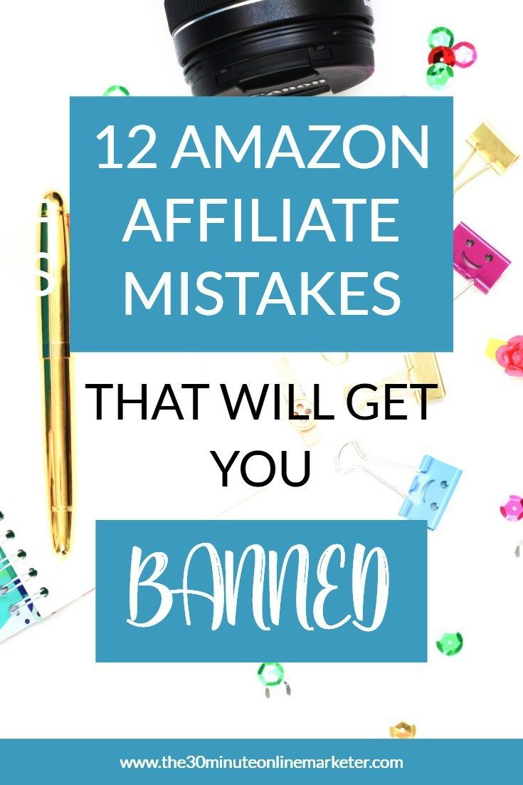 12 Mistakes that will get you banned from the Amazon Associates Program