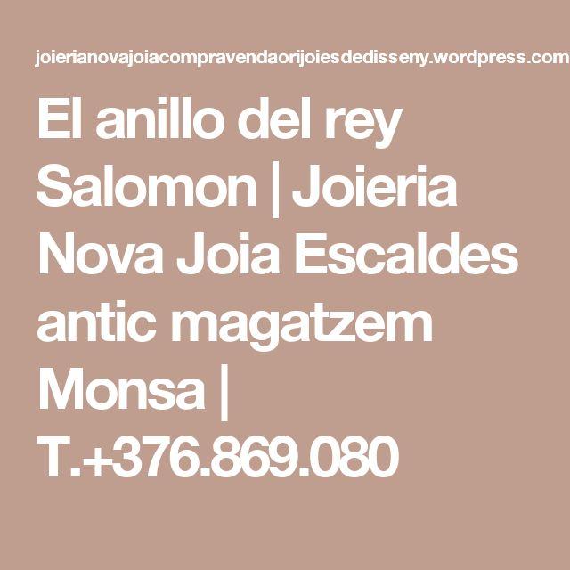 El anillo del rey Salomon | Joieria Nova Joia Escaldes antic magatzem Monsa | T.+376.869.080