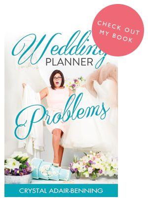 Wedding Planner Problems by Crystal Adair-Benning. Available on Amazon.com Feb 9, 2016 or through weddingplannerproblems.com