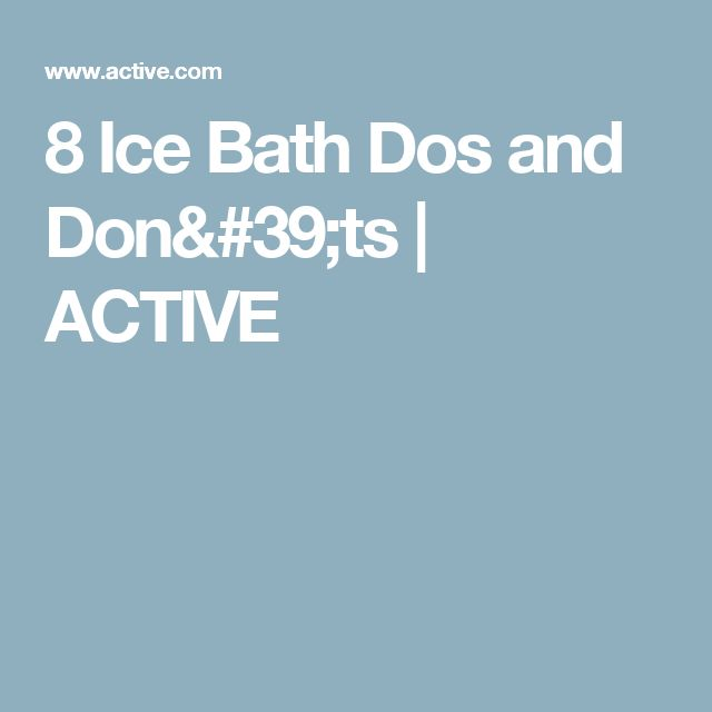 8 Ice Bath Dos and Don'ts | ACTIVE