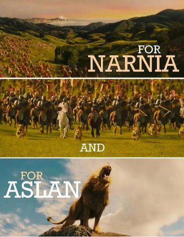 "For Narnia and....for Aslan! It broke my heart when Peter only said ""For Narnia!"" and left off the Aslan part in Prince Caspian!"