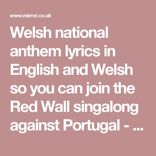 Welsh national anthem lyrics in English and Welsh so you can join the Red Wall singalong against Portugal - Mirror Online