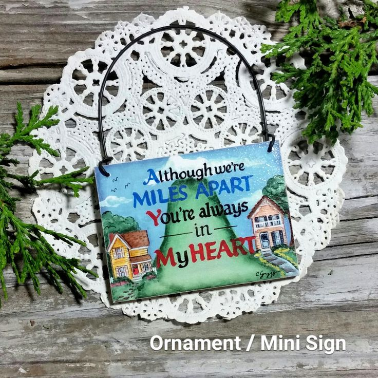 Although we're Miles Apart You're Always in My Heart * Friend Ornament USA #DecorativeGreetingsInc #OrnamentMiniSign
