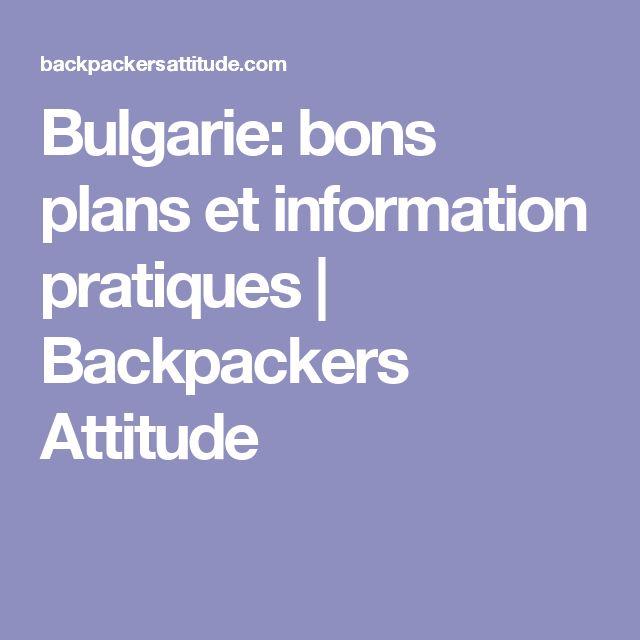 Bulgarie: bons plans et information pratiques | Backpackers Attitude