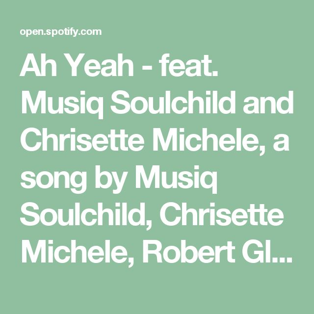 Ah Yeah - feat. Musiq Soulchild and Chrisette Michele, a song by Musiq Soulchild, Chrisette Michele, Robert Glasper Experiment on Spotify