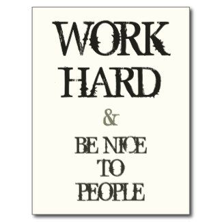 SOLD! - Work Hard and Be nice to People motivation quote Postcard #work #hard #fair #business #sport #motivation #postcard #quote