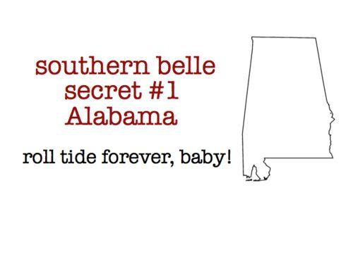 Roll Tide <3: Tide Rolls, Bama Girls, Southern Belle Secret Alabama, Alabama Crimson Tide, Rolls Tide, Sweet Home Alabama, Roll Tide, Tide Forever, Bleeding Crimson
