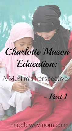 Want to know more about how Charlotte Mason homeschooling fits in your Islamic homeschool?