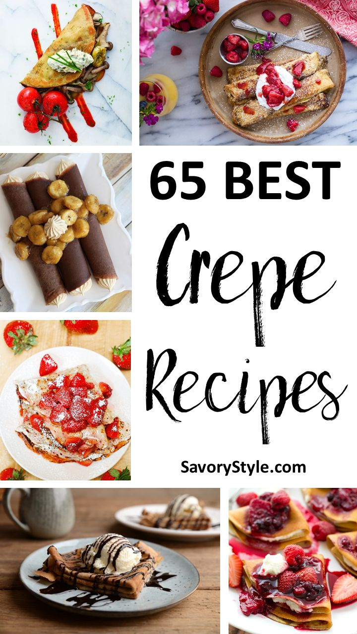 65 Savory and Sweet Crepe Recipes - SavoryStyle.com