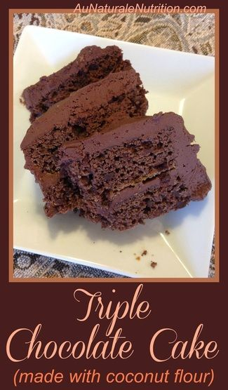 Triple Chocolate Cake! Made with coconut flour. Moist & delicious! (Paleo & gluten free)
