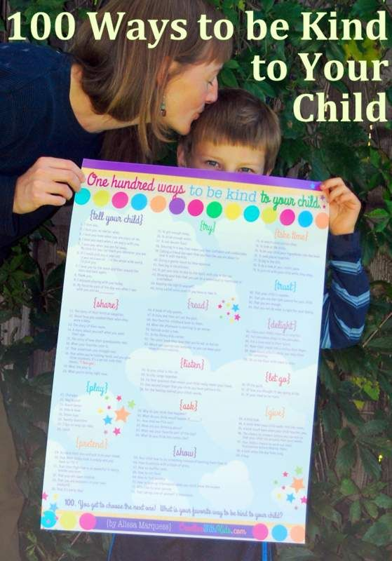 100 Ways to be Kind to Your Child-- love, love, LOVE this by the amazing @Alissa Evans Evans Evans Evans :: Creative With Kids.