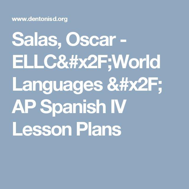 Salas, Oscar - ELLC/World Languages / AP Spanish IV Lesson Plans