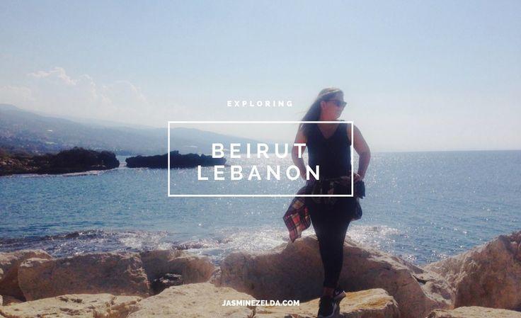 Exploring Beirut, Lebanon   A Travel Tale - Jasmine Zelda