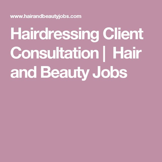 Hairdressing Client Consultation | Hair and Beauty Jobs