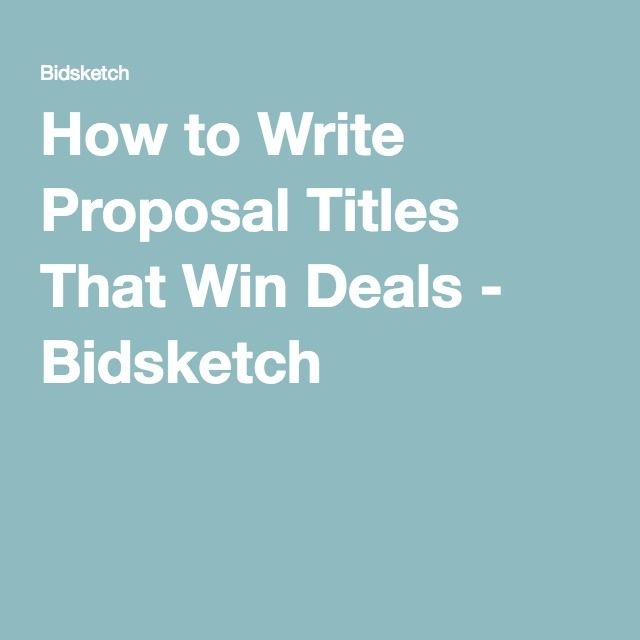 How to Write Proposal Titles That Win Deals - Bidsketch