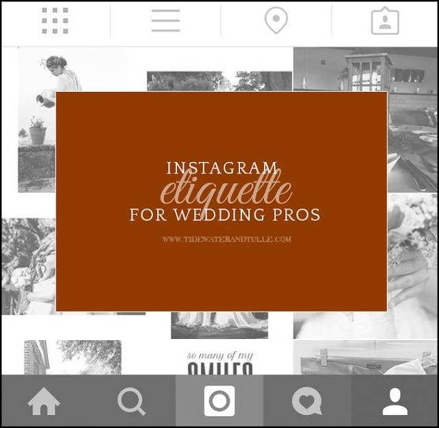 Instagram Etiquette for Wedding Pros / Tidewater and Tulle | A Virginia Wedding Blog